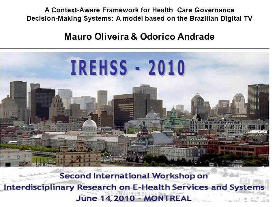 A Context-Aware Framework for Health Care Governance Decision-Making Systems: A model based on the Brazilian Digital TV Mauro Oliveira & Odorico Andrade