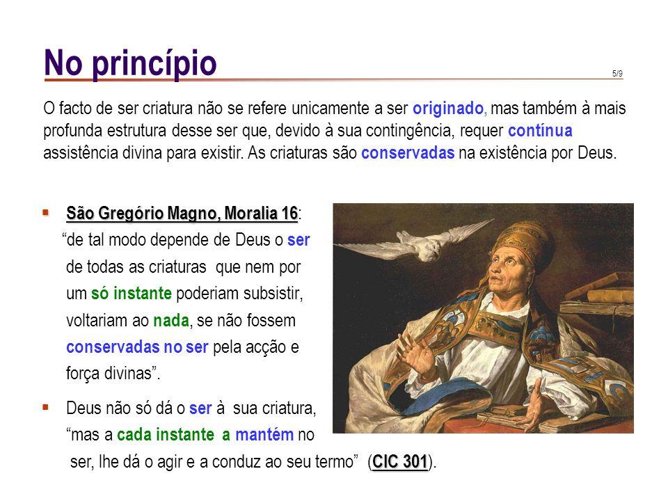 4/9 No princípio IV de LatrãoVaticano I Para os cristãos, a criação do mundo implica que teve um princípio e não existe desde a eternidade. Trata-se d