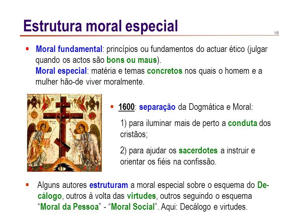 1/6 Moral fundamental : princípios ou fundamentos do actuar ético (julgar quando os actos são bons ou maus ).