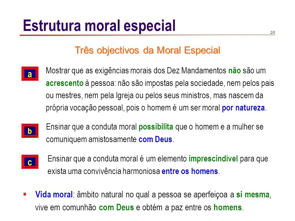 1/6 Moral fundamental : princípios ou fundamentos do actuar ético (julgar quando os actos são bons ou maus ). Moral especial : matéria e temas concret