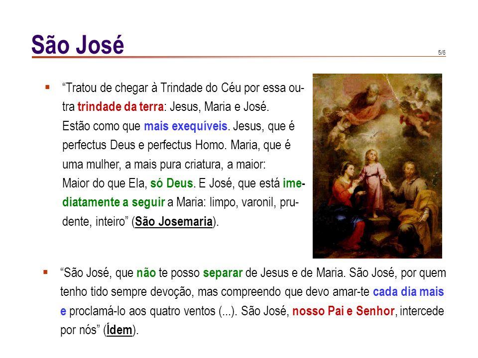4/6 Como era pai, José.Tanto mais profundamente pai, quanto mais casta foi a sua paternidade.