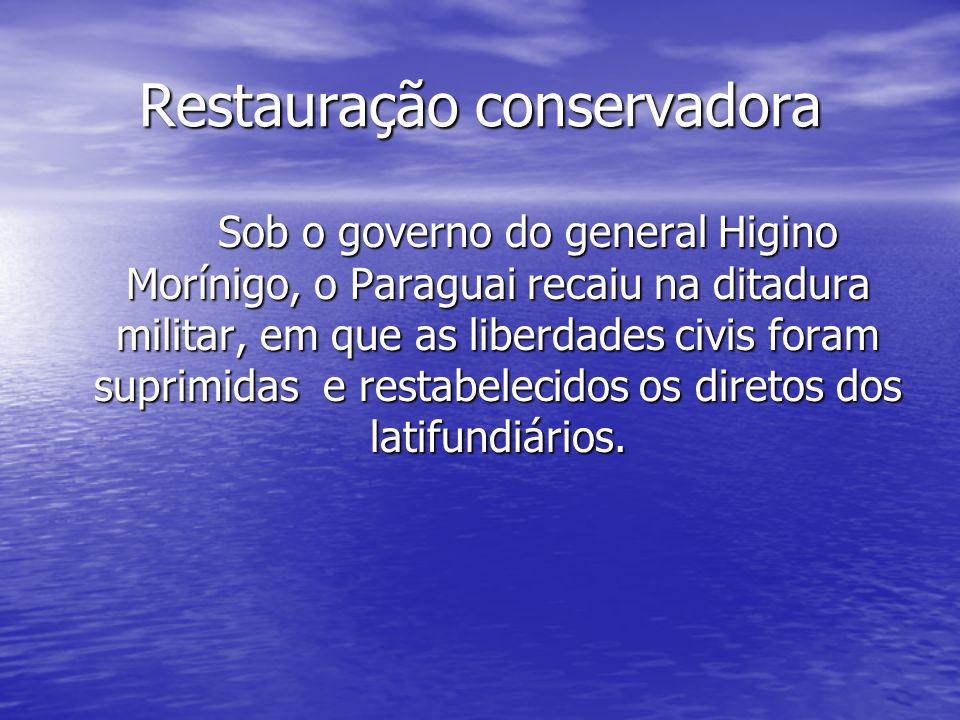 Restauração conservadora Sob o governo do general Higino Morínigo, o Paraguai recaiu na ditadura militar, em que as liberdades civis foram suprimidas