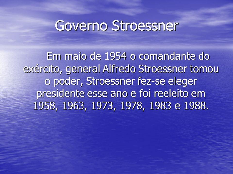 Governo Stroessner Em maio de 1954 o comandante do exército, general Alfredo Stroessner tomou o poder, Stroessner fez-se eleger presidente esse ano e