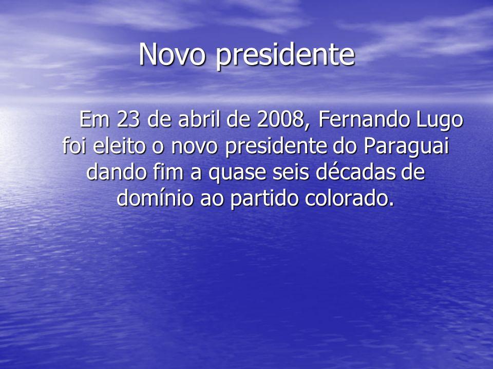 Novo presidente Em 23 de abril de 2008, Fernando Lugo foi eleito o novo presidente do Paraguai dando fim a quase seis décadas de domínio ao partido co