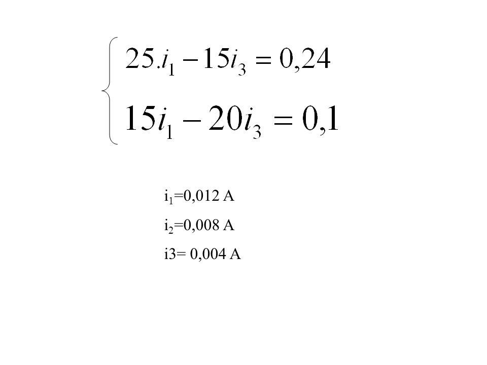i 1 =0,012 A i 2 =0,008 A i3= 0,004 A