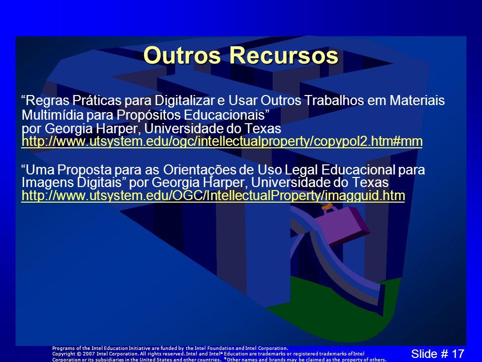 Slide # 17 Outros Recursos Regras Práticas para Digitalizar e Usar Outros Trabalhos em Materiais Multimídia para Propósitos Educacionais por Georgia H