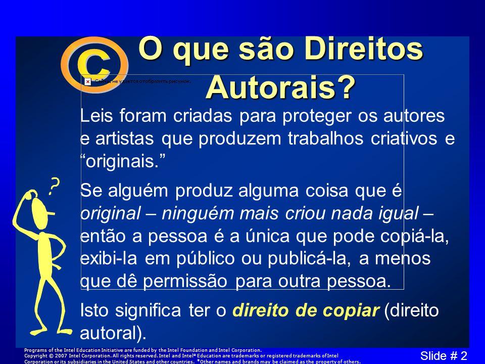 Slide # 2 O que são Direitos Autorais.
