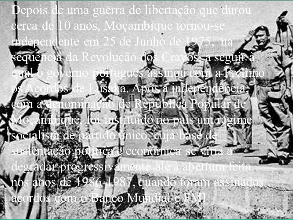 Depois de uma guerra de libertação que durou cerca de 10 anos, Moçambique tornou-se independente em 25 de Junho de 1975, na sequência da Revolução dos