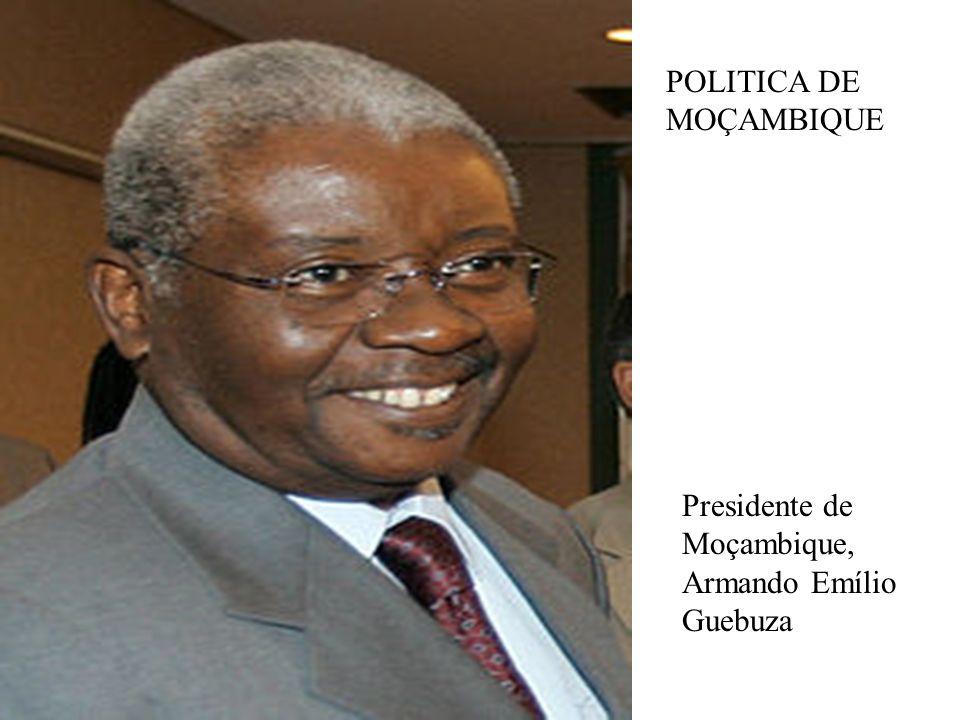 POLITICA DE MOÇAMBIQUE Presidente de Moçambique, Armando Emílio Guebuza