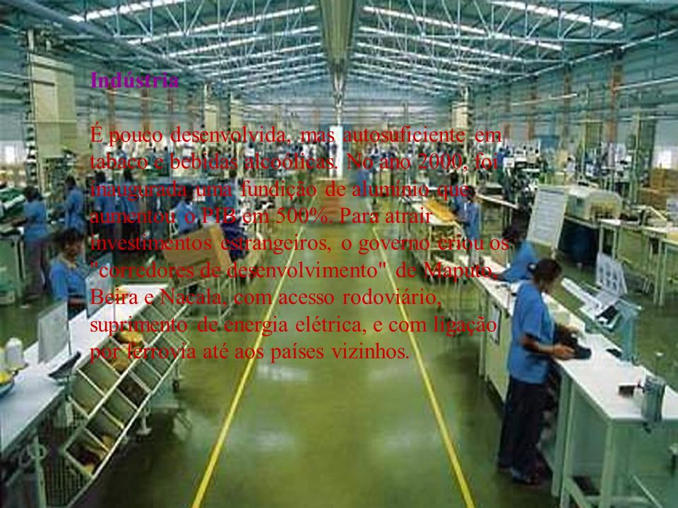 Indústria É pouco desenvolvida, mas autosuficiente em tabaco e bebidas alcoólicas. No ano 2000, foi inaugurada uma fundição de alumínio que aumentou o