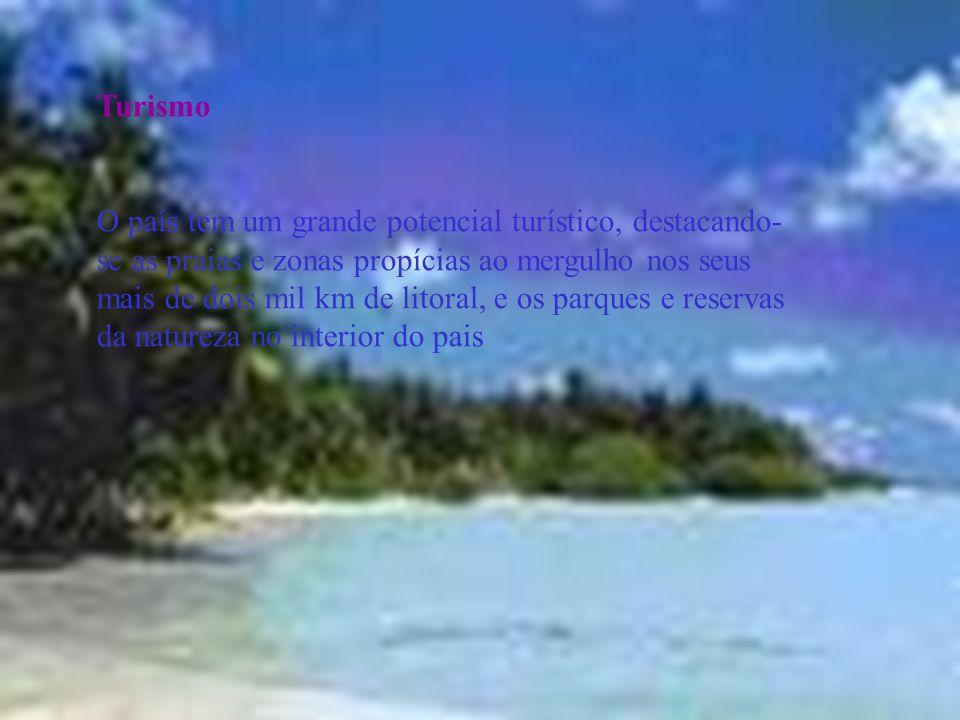 Turismo O país tem um grande potencial turístico, destacando-se as praias e zonas propícias ao mergulho nos seus mais de dois mil km de litoral, e os