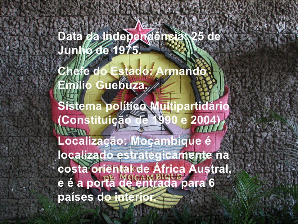 Data da Independência: 25 de Junho de 1975. Chefe do Estado: Armando Emílio Guebuza. Sistema político Multipartidário (Constituição de 1990 e 2004) Lo