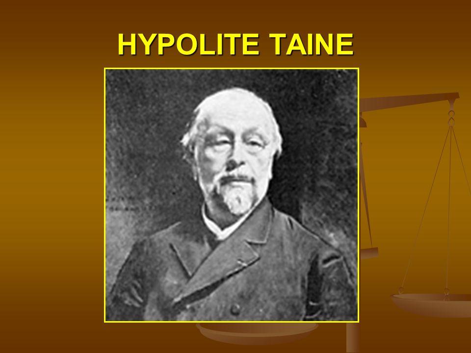 A Literatura obedece a leis inflexíveis: a da herança, a do meio, a do momento. (Hypolite Taine)