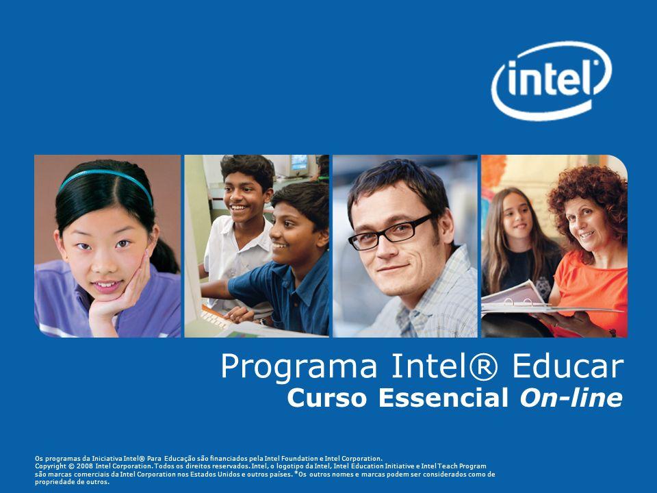 Os programas da Iniciativa Intel® Para Educação são financiados pela Intel Foundation e Intel Corporation.