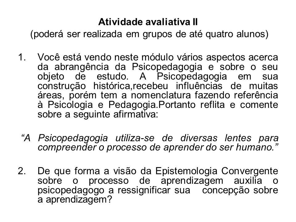 Atividade avaliativa II (poderá ser realizada em grupos de até quatro alunos) 1.Você está vendo neste módulo vários aspectos acerca da abrangência da
