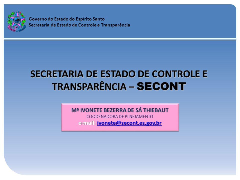 Governo do Estado do Espírito Santo Secretaria de Estado de Controle e Transparência SECRETARIA DE ESTADO DE CONTROLE E TRANSPARÊNCIA – SECONT Mª IVON