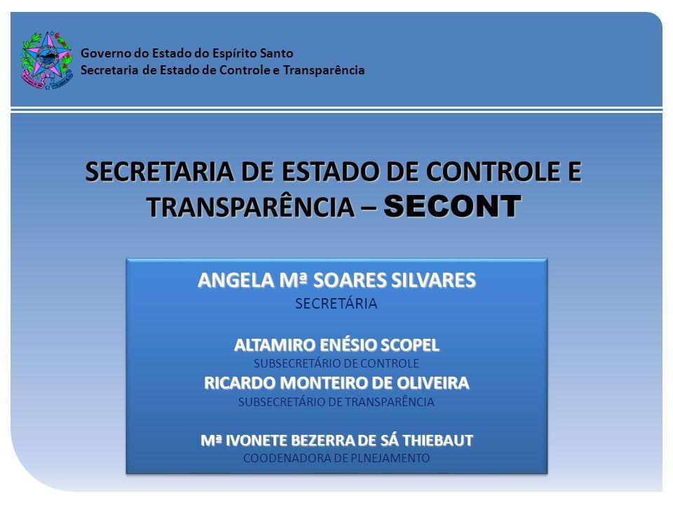 Governo do Estado do Espírito Santo Secretaria de Estado de Controle e Transparência SECRETARIA DE ESTADO DE CONTROLE E TRANSPARÊNCIA – SECONT ANGELA