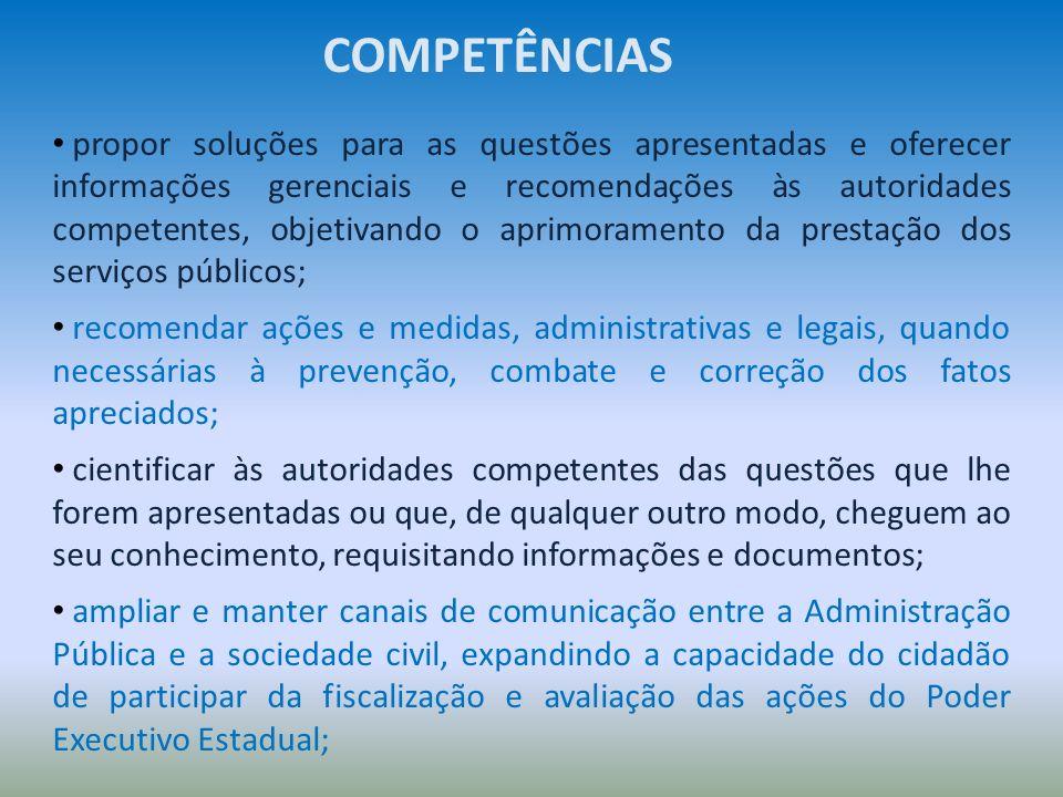 propor soluções para as questões apresentadas e oferecer informações gerenciais e recomendações às autoridades competentes, objetivando o aprimorament