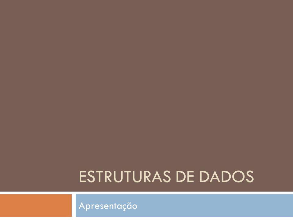 ESTRUTURAS DE DADOS Apresentação