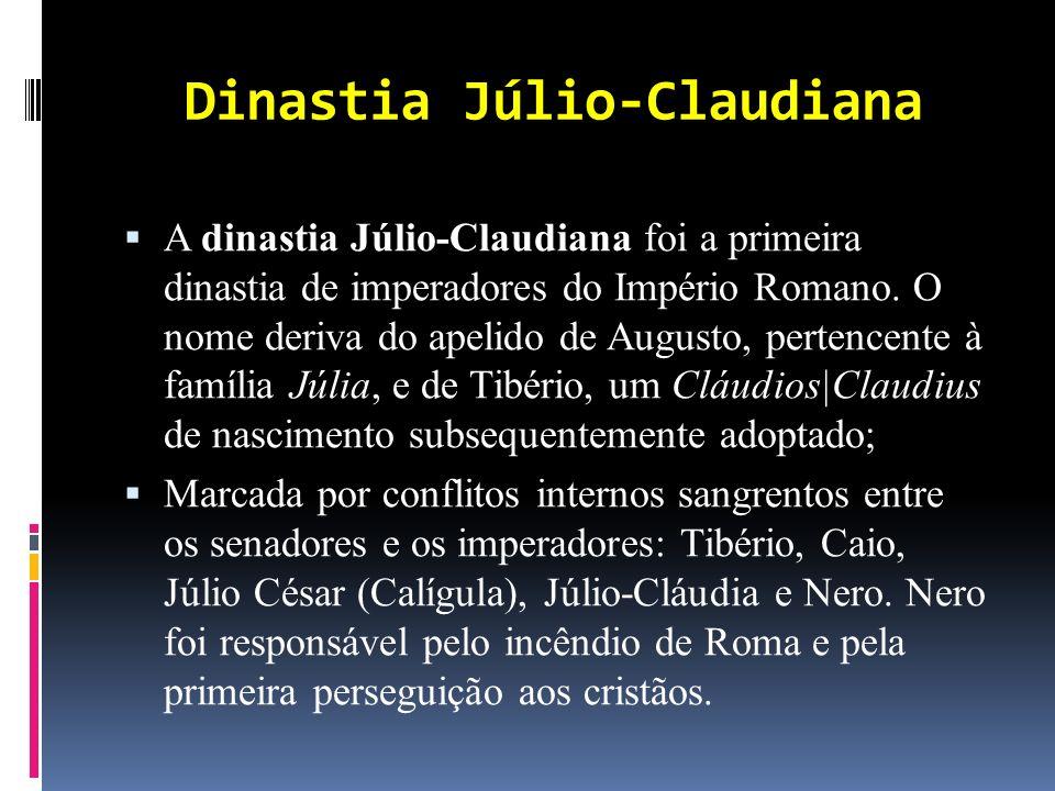 A dinastia Júlio-Claudiana foi a primeira dinastia de imperadores do Império Romano.