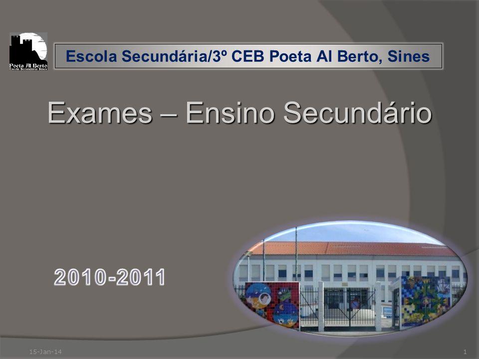 15-Jan-141 Exames – Ensino Secundário Escola Secundária/3º CEB Poeta Al Berto, Sines