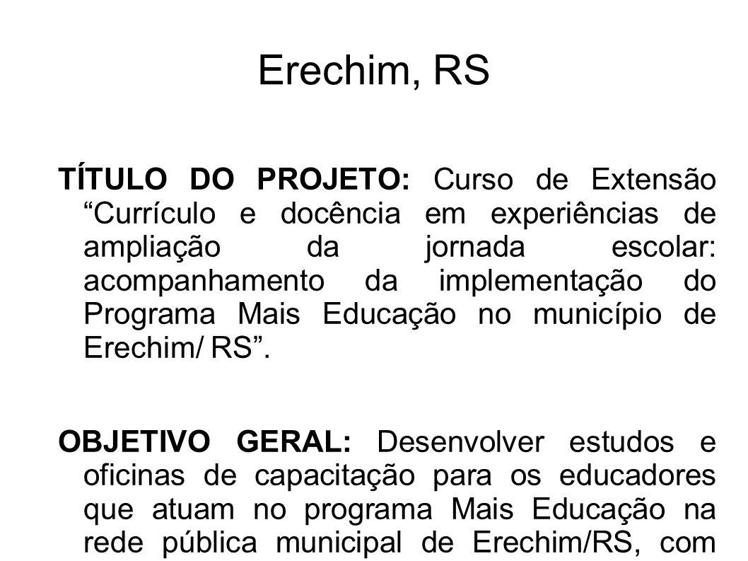 Erechim, RS TÍTULO DO PROJETO: Curso de Extensão Currículo e docência em experiências de ampliação da jornada escolar: acompanhamento da implementação