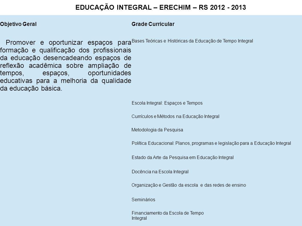 Objetivo GeralGrade Curricular Promover e oportunizar espaços para formação e qualificação dos profissionais da educação desencadeando espaços de refl