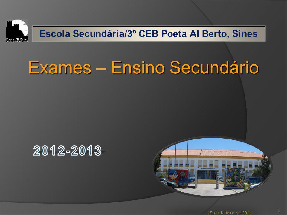1 Exames – Ensino Secundário Escola Secundária/3º CEB Poeta Al Berto, Sines