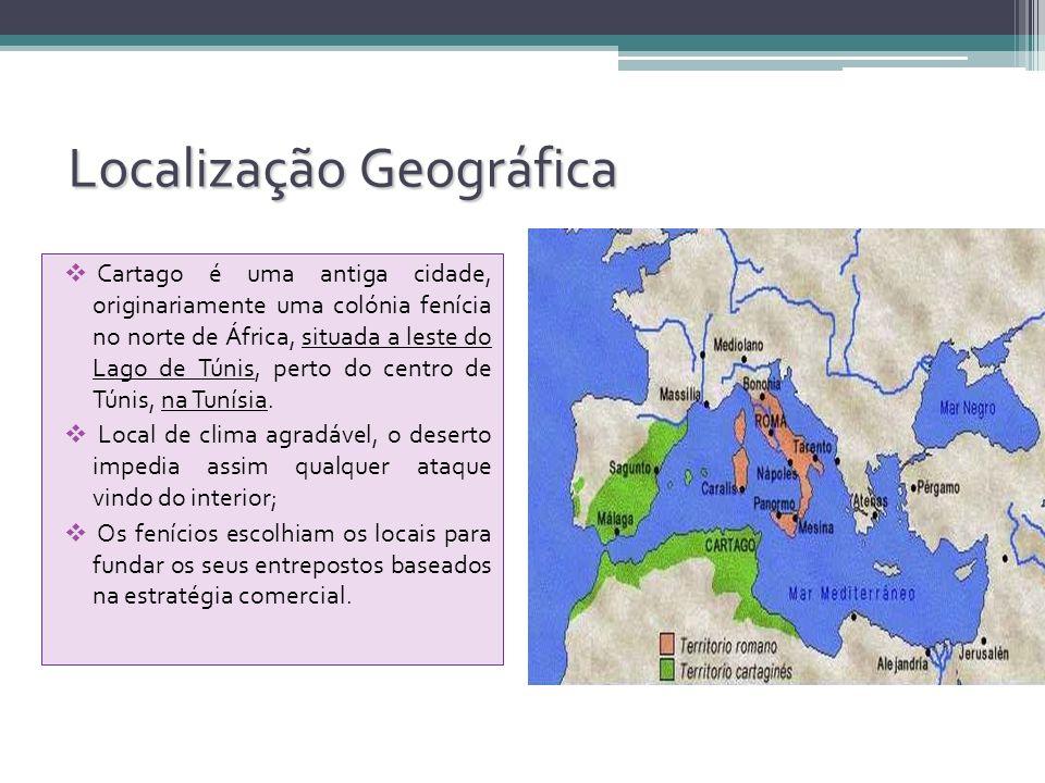 Localização Geográfica Cartago é uma antiga cidade, originariamente uma colónia fenícia no norte de África, situada a leste do Lago de Túnis, perto do