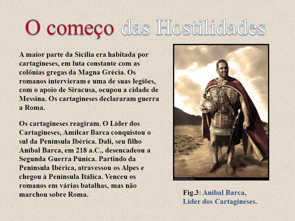 A maior parte da Sicília era habitada por cartagineses, em luta constante com as colônias gregas da Magna Grécia. Os romanos intervieram e uma de suas