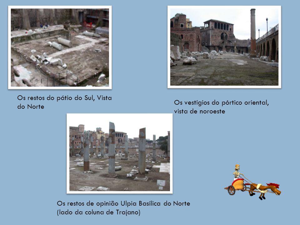 Os restos do pátio do Sul, Vista do Norte Os vestígios do pórtico oriental, vista de noroeste Os restos de opinião Ulpia Basílica do Norte (lado da coluna de Trajano)