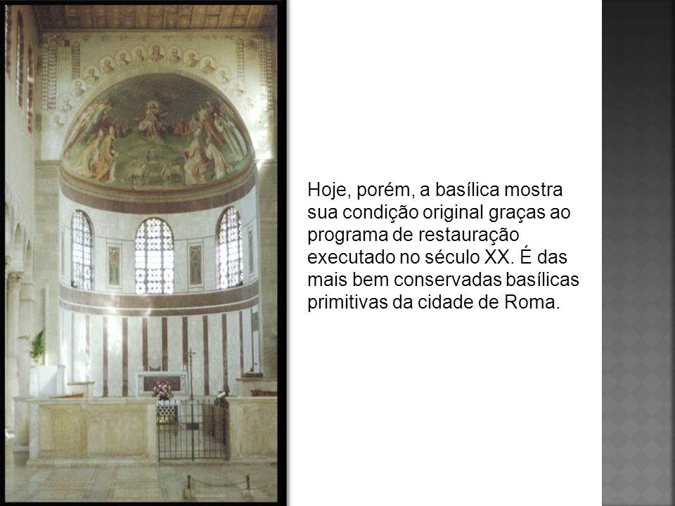 Hoje, porém, a basílica mostra sua condição original graças ao programa de restauração executado no século XX. É das mais bem conservadas basílicas pr