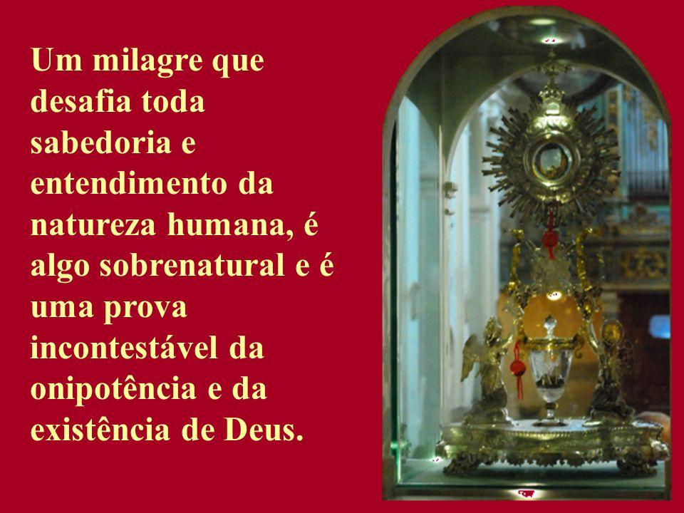 Um milagre que desafia toda sabedoria e entendimento da natureza humana, é algo sobrenatural e é uma prova incontestável da onipotência e da existênci