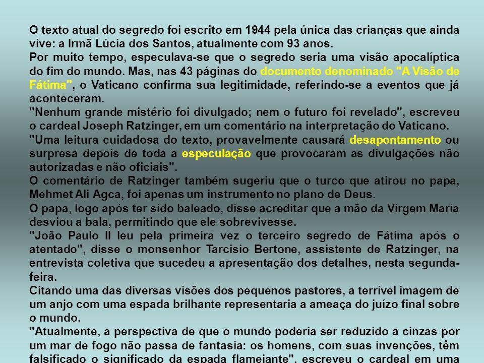 Segundo a Igreja, o texto previu o atentado ao papa João Paulo II e a perseguição dos cristãos pelos comunistas. O mistério foi revelado no dia 13 de