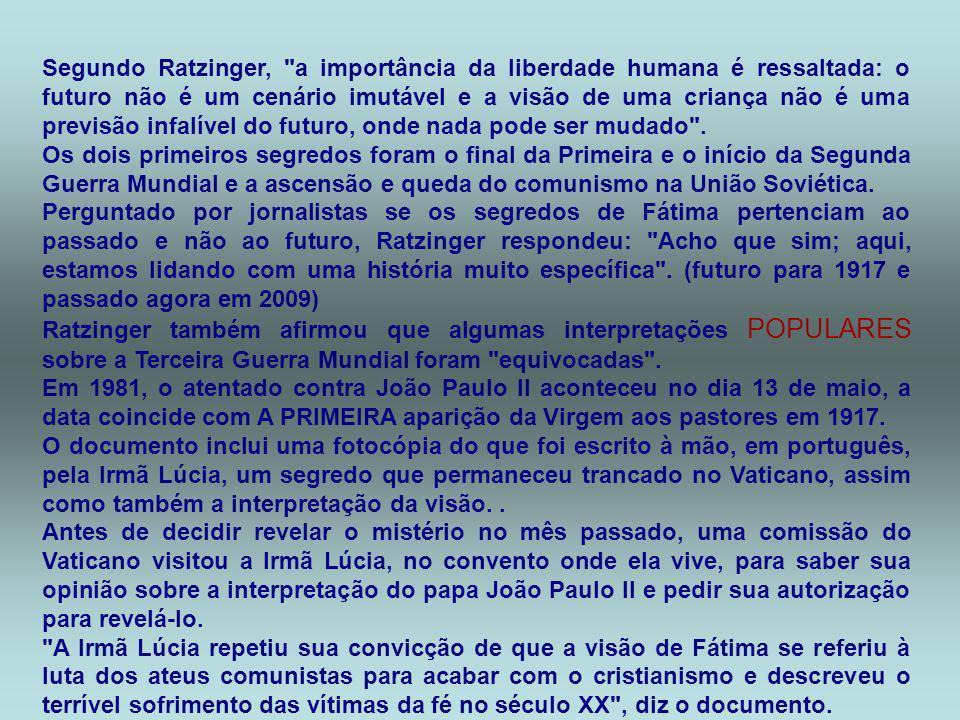 O texto atual do segredo foi escrito em 1944 pela única das crianças que ainda vive: a Irmã Lúcia dos Santos, atualmente com 93 anos. Por muito tempo,
