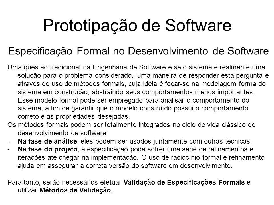 Prototipação de Software Especificação Formal no Desenvolvimento de Software Uma questão tradicional na Engenharia de Software é se o sistema é realme