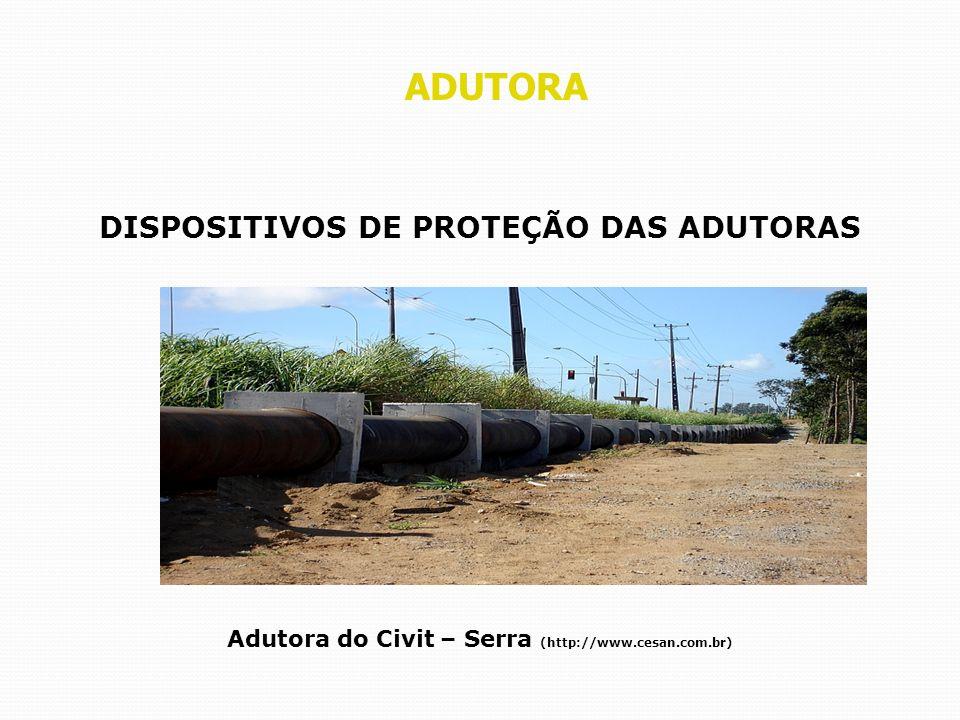 ADUTORA DISPOSITIVOS DE PROTEÇÃO DAS ADUTORAS Adutora do Civit – Serra (http://www.cesan.com.br)
