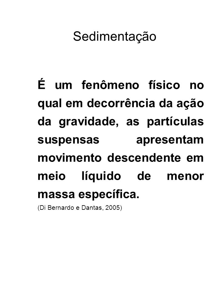 Sedimentação Decantador não ideal (Camp, 1946) Fonte: Vianna, 2005