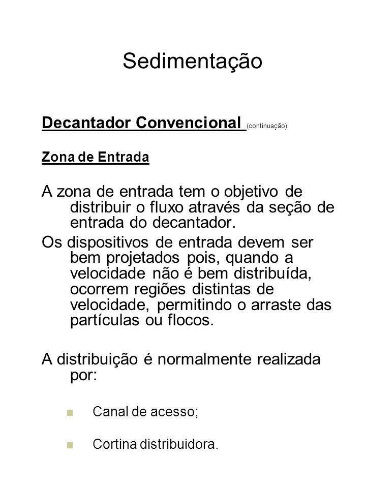Sedimentação Decantador Convencional (continuação) Zona de Entrada A zona de entrada tem o objetivo de distribuir o fluxo através da seção de entrada
