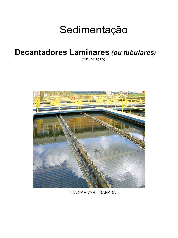 Sedimentação Decantadores Laminares (ou tubulares) (continuação) ETA CAPIVARI - SANASA ETA RIO GRANDE - SABESP