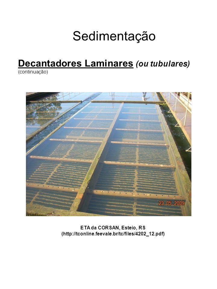 Sedimentação Decantadores Laminares (ou tubulares) (continuação) ETA da CORSAN, Esteio, RS (http://tconline.feevale.br/tc/files/4202_12.pdf)