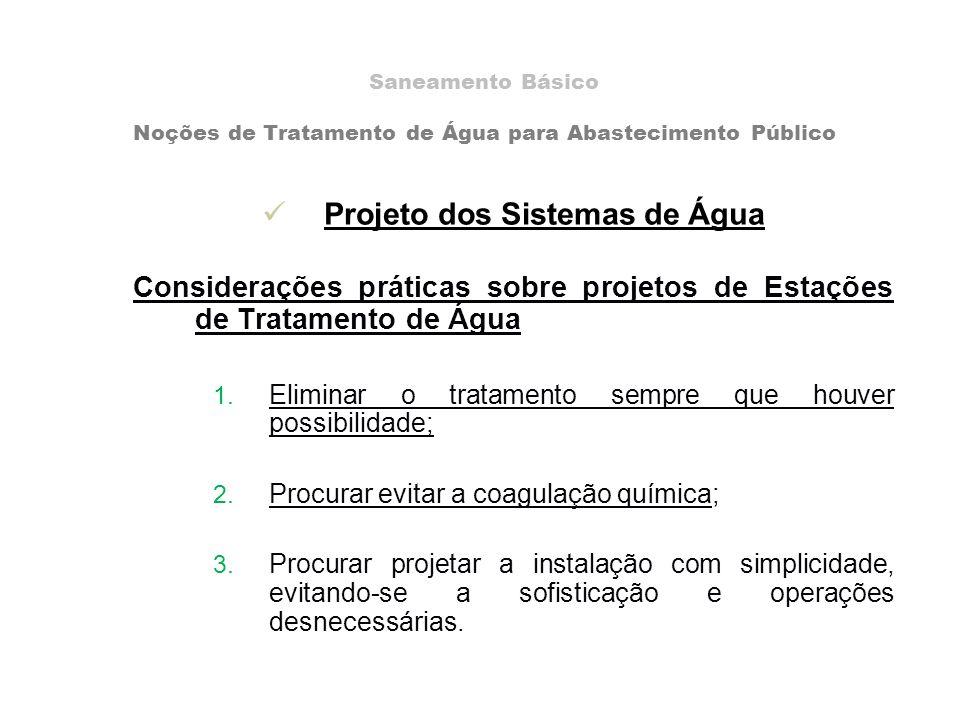 Projeto dos Sistemas de Água Considerações práticas sobre projetos de Estações de Tratamento de Água 1.