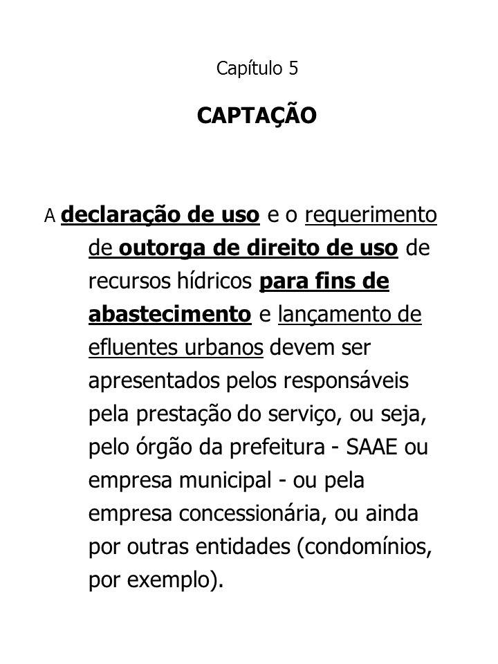 A declaração de uso e o requerimento de outorga de direito de uso de recursos hídricos para fins de abastecimento e lançamento de efluentes urbanos de