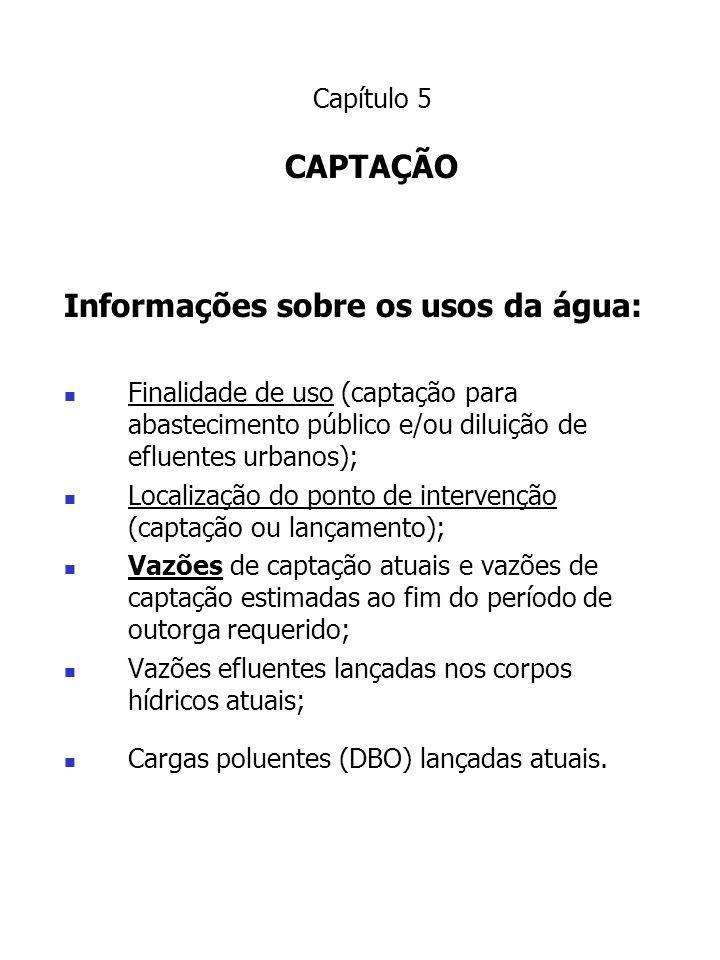 Informações sobre os usos da água: Finalidade de uso (captação para abastecimento público e/ou diluição de efluentes urbanos); Localização do ponto de