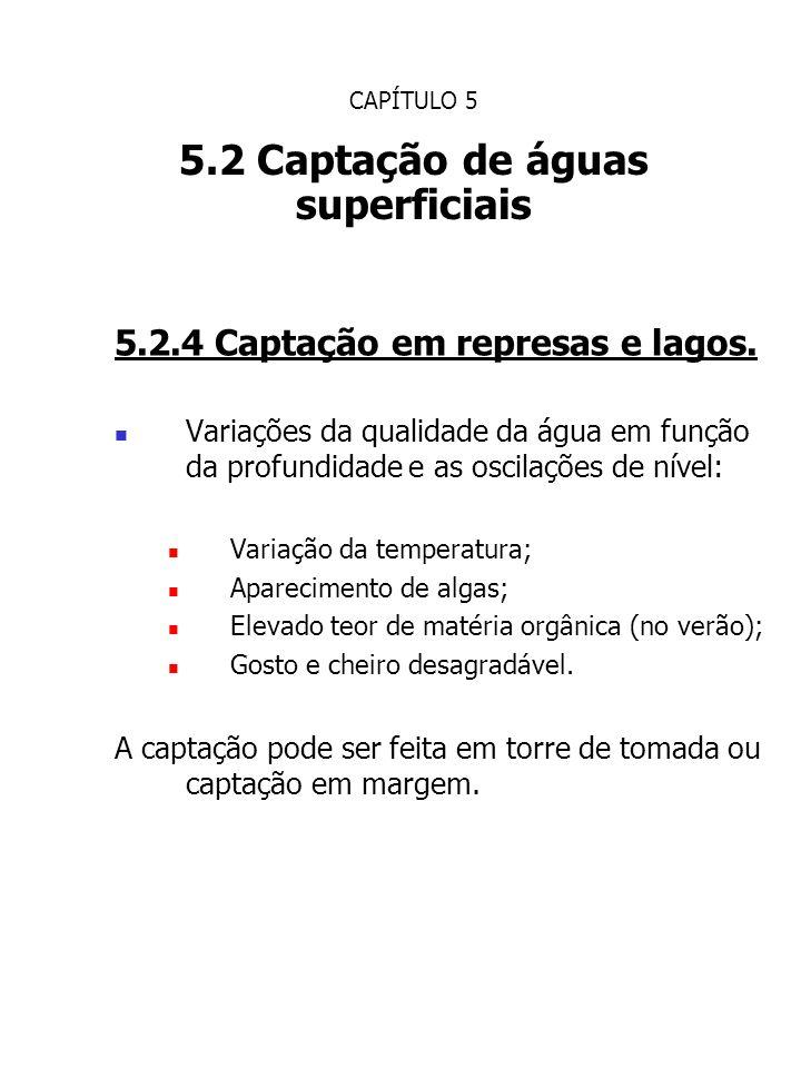 CAPÍTULO 5 5.2 Captação de águas superficiais 5.2.4 Captação em represas e lagos. Variações da qualidade da água em função da profundidade e as oscila