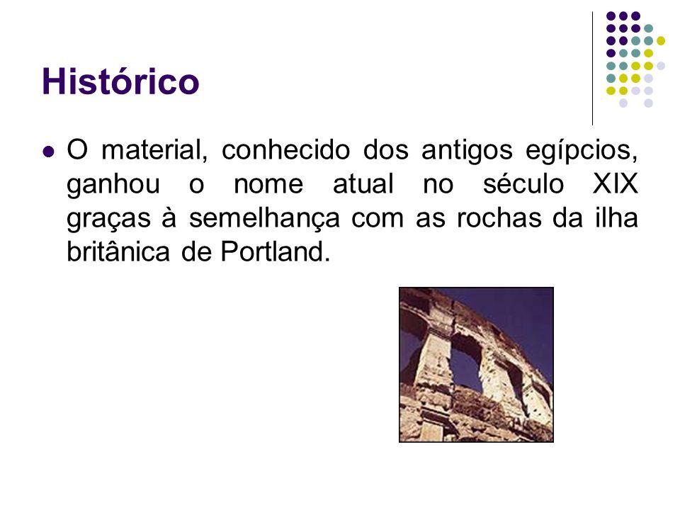 Histórico O material, conhecido dos antigos egípcios, ganhou o nome atual no século XIX graças à semelhança com as rochas da ilha britânica de Portlan