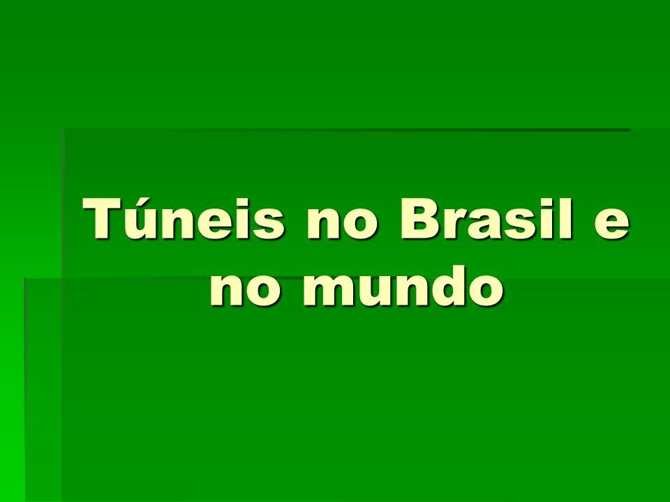Túneis no Brasil e no mundo