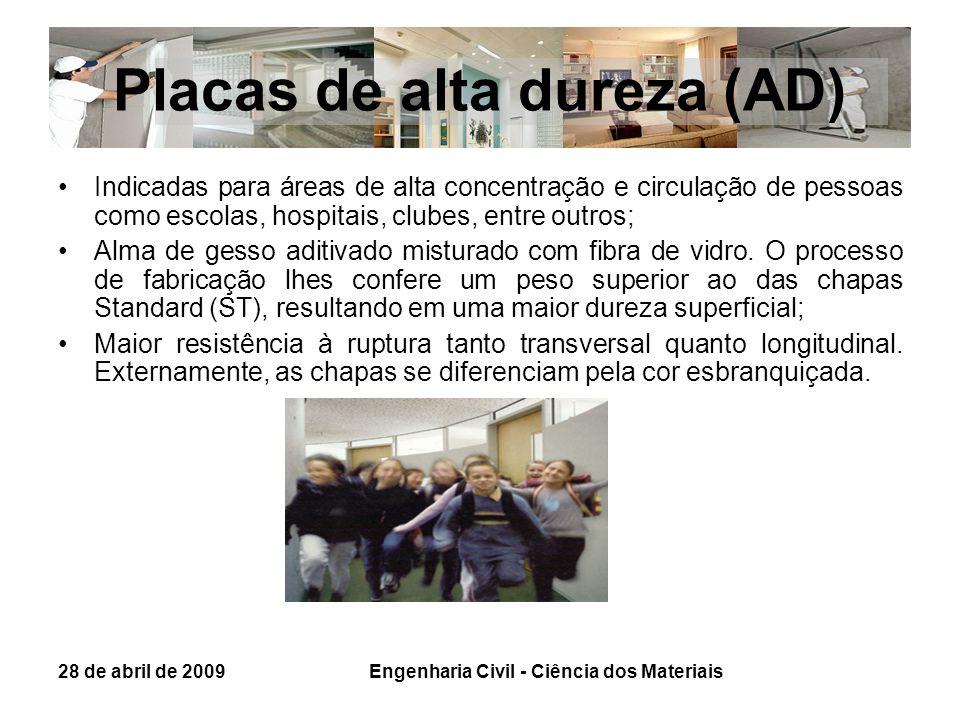 Placas de alta dureza (AD) Indicadas para áreas de alta concentração e circulação de pessoas como escolas, hospitais, clubes, entre outros; Alma de ge
