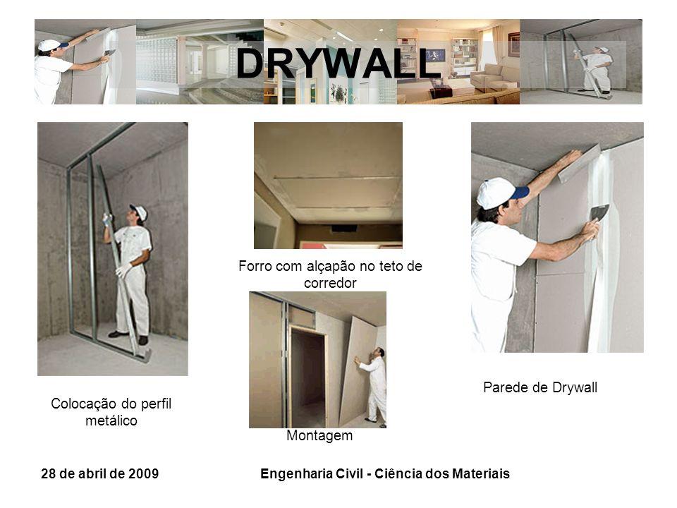 DRYWALL 28 de abril de 2009 Parede de Drywall Montagem Colocação do perfil metálico Forro com alçapão no teto de corredor Engenharia Civil - Ciência d