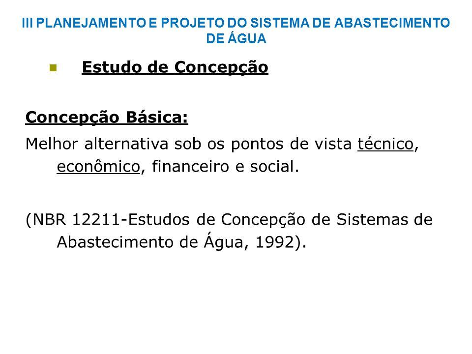 SISTEMA PÚBLICO DE ABASTECIMENTO DE ÁGUA Concepção do Sistema: 1.